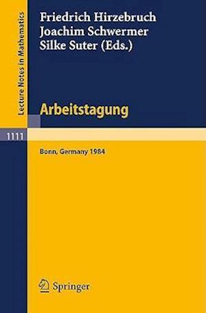 Arbeitstagung Bonn 1984 af Friedrich Hirzebruch