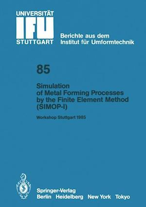 Simulation of Metal Forming Processes by the Finite Element Method (SIMOP-I) af Kurt Lange