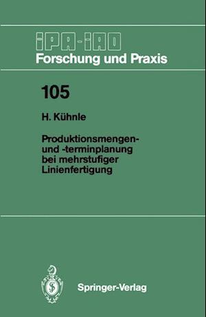 Produktionsmengen- und -terminplanung bei Mehrstufiger Linienfertigung af Hermann Kuhnle