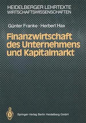 Finanzwirtschaft Des Unternehmens Und Kapitalmarkt af Gnter Franke, Herbert Hax, Gunter Franke
