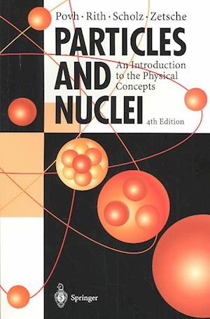 Bog, paperback Particles and Nuclei af Bogdan Povh