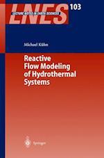 Reactive Flow Modeling of Hydrothermal Systems af Michael Kuhn