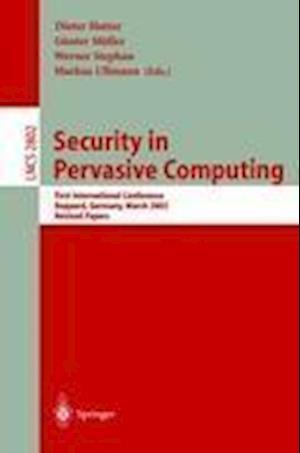 Security in Pervasive Computing af Stephan Werner, Dieter Hutter, Markus Ullmann