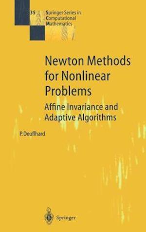 Newton Methods for Nonlinear Problems af Peter Deuflhard