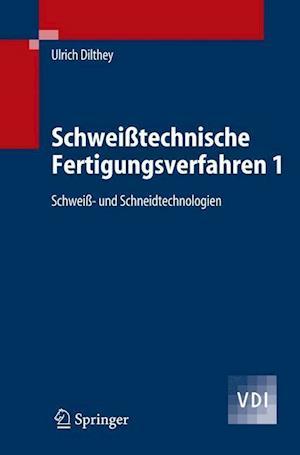 Schweisstechnische Fertigungsverfahren 1 af Ulrich Dilthey