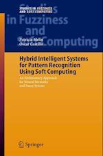 Hybrid Intelligent Systems for Pattern Recognition Using Soft Computing af Patricia Melin, Oscar Castillo
