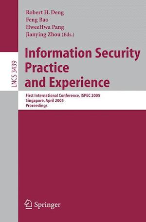 Information Security Practice and Experience af Feng Bao, Jianying Zhou, Robert H Deng