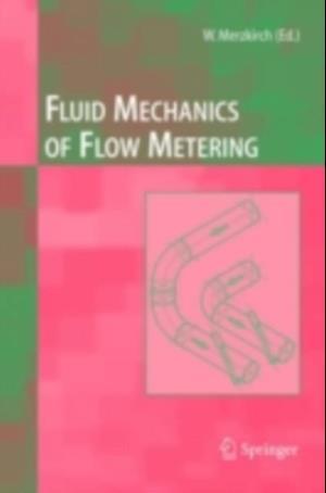 Fluid Mechanics of Flow Metering af Wolfgang Merzkirch