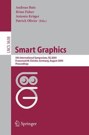 Smart Graphics af Andreas Butz, Patrick Olivier, Brian Fisher