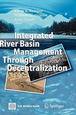 Integrated River Basin Management Through Decentralization af William Blomquist, Karin E Kemper, Ariel Dinar