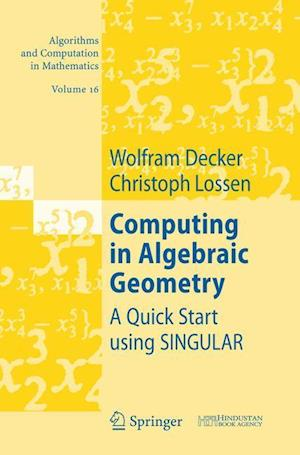 Computing in Algebraic Geometry af Wolfram Decker