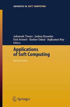 Applications of Soft Computing af Erel Avineri, Roy Rajkumar, Ashutosh Tiwari