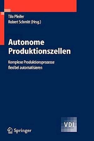 Autonome Produktionszellen af Tilo Pfeifer