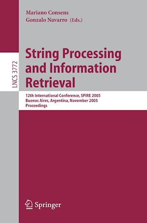 String Processing and Information Retrieval af Gonzalo Navarro, Mariano Consens