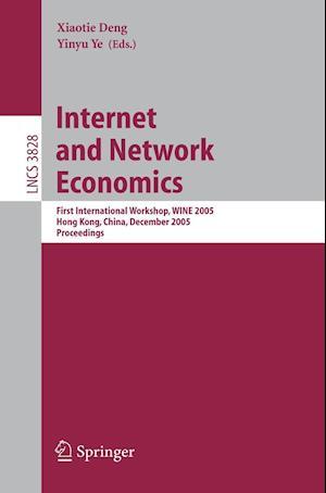 Internet and Network Economics af Yinyu Ye, Xiaotie Deng