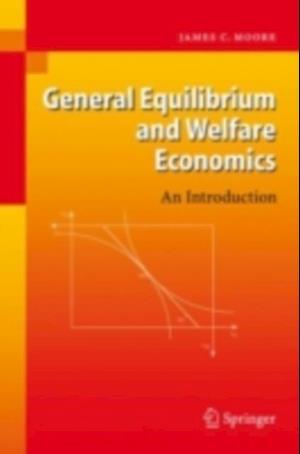 General Equilibrium and Welfare Economics af James Moore