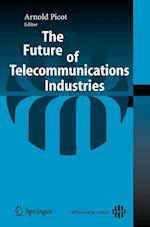 The Future of Telecommunications Industries af Arnold Picot