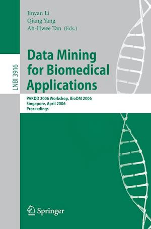 Data Mining for Biomedical Applications af Qiang Yang, Ah Hwee Tan, Jinyan Li