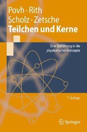 Teilchen Und Kerne af Bogdan Povh, Christoph Scholz, Klaus Rith