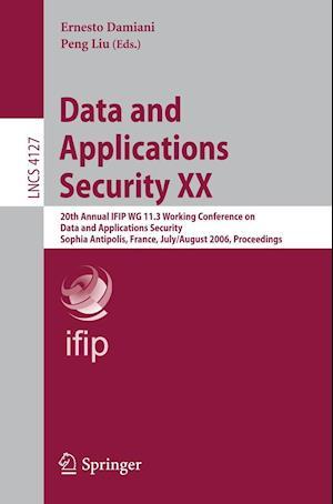 Data and Applications Security af Peng Liu, Ernesto Damiani