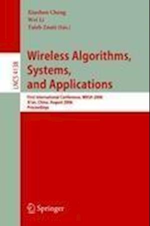 Wireless Algorithms, Systems, and Applications af Taieb Znati, Wei Li, Xiuzhen Cheng