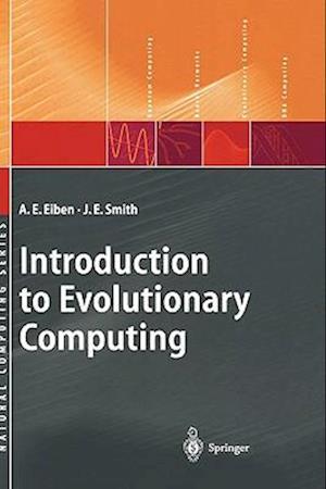 Introduction to Evolutionary Computing af J. E. Smith, A. E. Eiben, Agoston E. Eiben