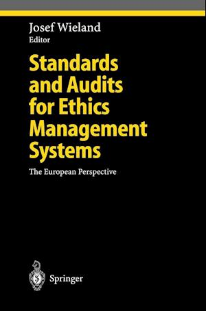 Standards and Audits for Ethics Management Systems af Josef Wieland