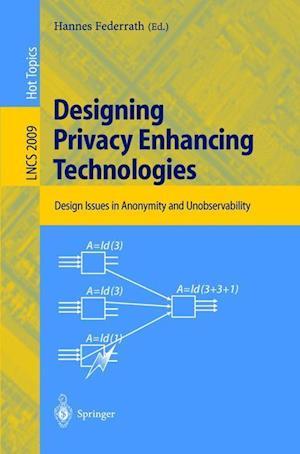 Designing Privacy Enhancing Technologies af Hannes Federrath