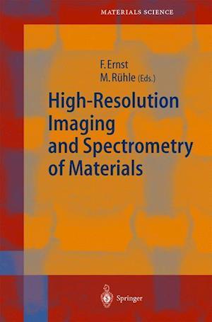 High-Resolution Imaging and Spectrometry of Materials af Frank Ernst, Manfred Ruhle