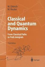 Classical and Quantum Dynamics af Martin Reuter, Walter Dittrich