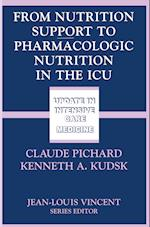From Nutrition Support to Pharmacologic Nutrition in the ICU af Claude Pichard, Kenneth A Kudsk