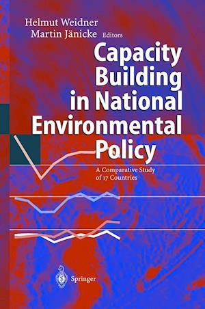 Capacity Building in National Environmental Policy af Martin Janicke, Helmut Weidner