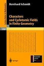 Characters and Cyclotomic Fields in Finite Geometry af Bernhard Schmidt