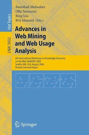 Advances in Web Mining and Web Usage Analysis af Bamshad Mobasher, Olfa Nasraoui, Brij Masand
