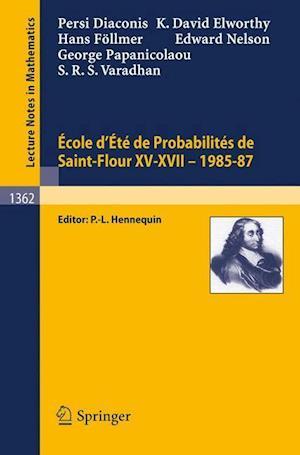 Ecole d'Ete de Probabilites de Saint-Flour XV-XVII af Edward Nelson, David Elworthy, Paul Louis Hennequin
