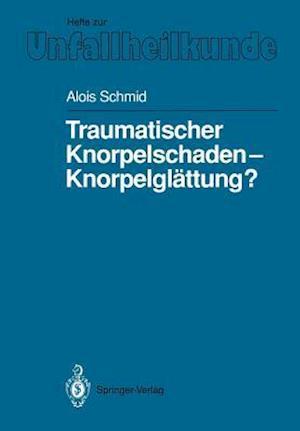 Traumatischer Knorpelschaden - Knorpelglattung? af Alois Schmid