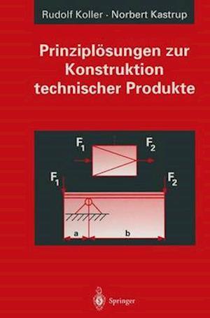 Prinzipl Sungen Zur Konstruktion Technischer Produkte af Rudolf Koller, Norbert Kastrup