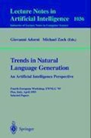 Trends in Natural Language Generation - an Artificial Intelligence Perspective af Giovanni Adorni, Michael Zock
