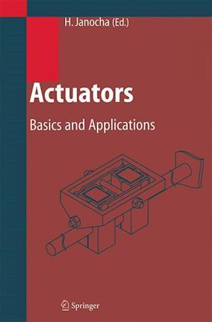Actuators af Hans Dieter Stolting, Wolfgang Backe, Hartmut Janocha