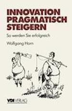 Innovation Pragmatisch Steigern af Wolfgang Horn