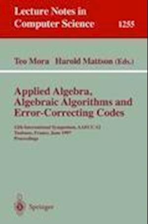 Applied Algebra, Algebraic Algorithms and Error-Correcting Codes af Teo Mora, Harold F Mattson