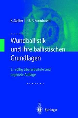 Wundballistik af Beat P. Kneubuehl, Karl Sellier