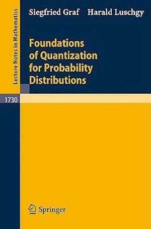 Foundations of Quantization for Probability Distributions af Siegfried Graf, Harald Luschgy
