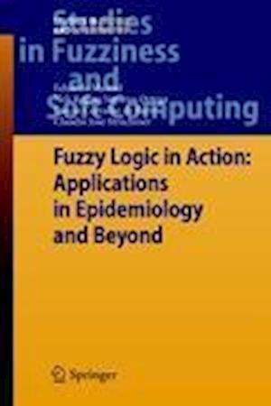 Fuzzy Logic in Action af Claudio Jose Struchiner, Neli Regina Siqueira Ortega, Eduardo Massad