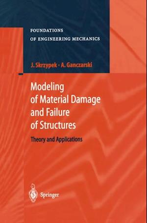 Modeling of Material Damage and Failure of Structures af Jacek J. Skrzypek
