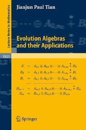 Evolution Algebras and Their Applications af Jianjun Paul Tian