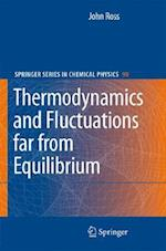 Thermodynamics and Fluctuations Far from Equilibrium af John Ross, R Stephen Berry