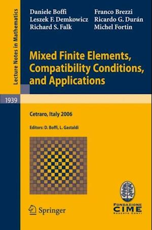 Mixed Finite Elements, Compatibility Conditions, and Applications af Daniele Boffi, Michel Fortin, Franco Brezzi