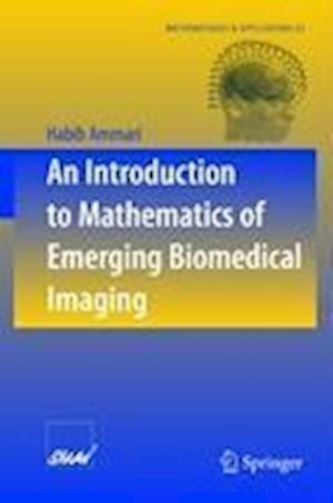 An Introduction to Mathematics of Emerging Biomedical Imaging af Habib Ammari