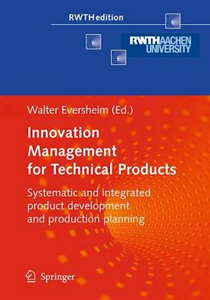 Innovation Management for Technical Products af Walter Eversheim
